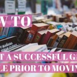 How to Plan a Successful Garage Sale Before Moving