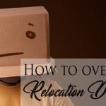 Relocation Depression, How to Tackle It!