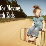 Tips For Moving With Kids – Part 1